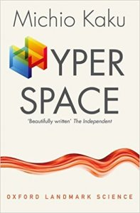 Hyperspace - A Scientific Odyssey through Parallel Universes, Time Warps, and the Tenth Dimension