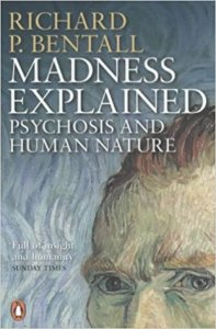 Madness Explained - Psychosis and Human Nature