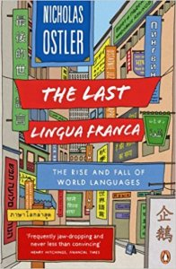 The Last Lingua Franca- The Rise and Fall of World Languages