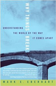 Why Things Break - Understanding the World by the Way it Comes Apart